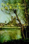 The Poetical Works of Sir Walter Scott (Illustrated Edition) - Walter Scott, William James Rolfe