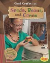 Cool Crafts with Seeds, Beans, and Cones: Green Projects for Resourceful Kids - Jen Jones
