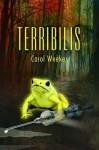 Terribilis - Carol Weekes