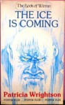 The Ice is Coming - Patricia Wrightson