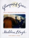 Glimpses of Grace: Daily Thoughts and Reflections - Madeleine L'Engle, Carole F. Chase