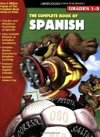 The Complete Book of Spanish (English and Spanish Edition) - School Specialty Publishing
