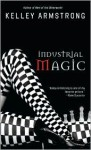 Industrial Magic - Kelley Armstrong