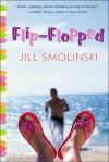 Flip-Flopped - Jill Smolinski