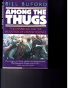 Among the Thugs - Bill Buford