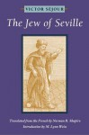 The Jew of Seville - Victor Sejour, Norman R. Shapiro