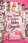 Your Friend in Fashion, Abby Shapiro - Amy Axelrod
