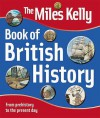 The Miles Kelly Book Of British History - Philip Steele