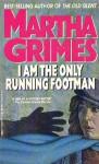 I Am the Only Running Footman (Richard Jury Mysteries, #8) - Martha Grimes
