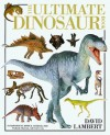 The Ultimate Dinosaur Book - David Lambert