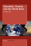 Education, Poverty and the World Bank - Phillip W. Jones