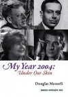 My Year 2004: Under Our Skin - Douglas Messerli