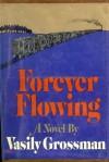 Forever Flowing - Vasily Grossman