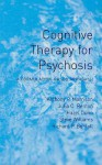 Cognitive Therapy For Psychosis: A Formulation Based Approach - Anthony P. Morrison