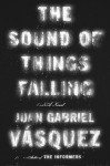 The Sound of Things Falling - Juan Gabriel Vásquez, Anne McLean
