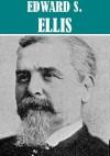 The Essential Edward S. Ellis Collection (24 books) - Edward S. Ellis