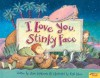I Love You, Stinky Face - Lisa McCourt, Cyd Moore