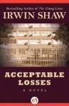 Acceptable Losses: A Novel - Irwin Shaw