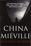 La ciudad y la ciudad - China Miéville