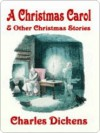 A Christmas Carol and Other Christmas Stories - Charles Dickens