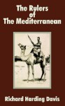 The Rulers of the Mediterranean - Richard Harding Davis