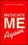 Medicate Me Again - Judith Marshall