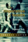 The Imperative of Health: Public Health and the Regulated Body - Deborah Lupton