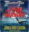 The Final Warning (Maximum Ride Series #4) - James Patterson, Jill Apple