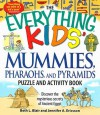 The Everything Kids' Mummies, Pharaohs, and Pyramids Puzzle and Activity Book: Discover the Mysterious Secrets of Ancient Egypt - Beth L. Blair, Jennifer A. Ericsson