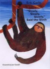 Slowly, Slowly, Slowly, Said The Sloth (Picture Puffin) - Eric Carle