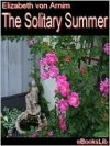 The the Solitary Summer - Elizabeth von Arnim