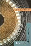 America the Unusual - John W. Kingdon