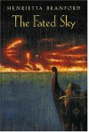 The Fated Sky - Henrietta Branford