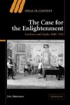 The Case for the Enlightenment: Scotland and Naples 1680 1760 - John Robertson