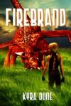 Firebrand (Firebrand #1) - Kyra Dune