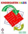 Kindergarten Mazes: Simple Mazes For Kids - Peter I. Kattan, Nicola Kattan