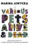 Various Pets Alive & Dead - Marina Lewycka