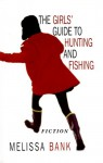 Girls Guide to Huntng & Fishng - Melissa Bank