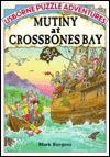 Mutiny at Crossbones Bay - Mark Burgess