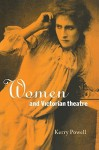 Women and Victorian Theatre - Kerry Powell