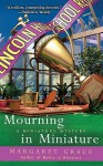 Mourning In Miniature - Margaret Grace