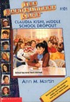 Claudia Kishi, Middle School Drop-Out (The Baby-Sitters Club, #101) - Ann M. Martin