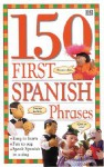 150 First Spanish Phrases - Angela Wilkes