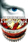 A Shot of Jack - J.T. Whitehall