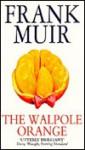 THE WALPOLE ORANGE (Print on Demand ) - Frank Muir