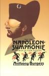 Napoleonsymphonie. Roman in vier Sätzen. - Anthony Burgess