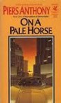 On a Pale Horse (Incarnations of Immortality, Book 1) - Piers Anthony