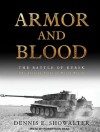 Armor and Blood: The Battle of Kursk: The Turning Point of World War II - Dennis E. Showalter, Robertson Dean