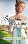 A Reluctant Courtship - Laurie Alice Eakes