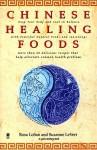 Chinese Healing Foods - Lynn Sonberg, Rosa LoSan